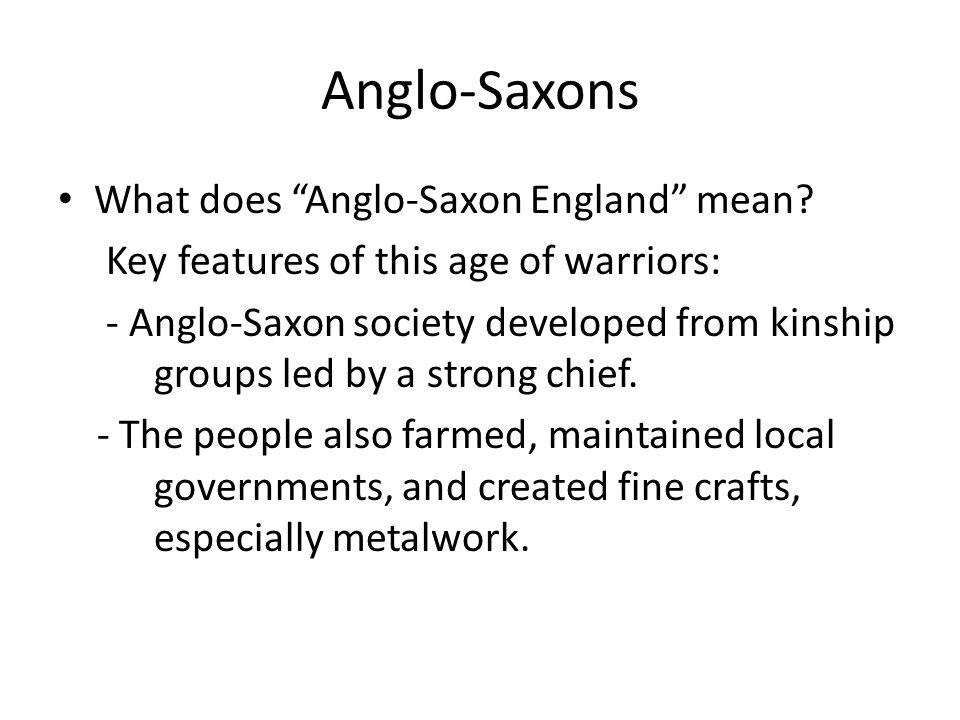 Anglo-Saxons What does Anglo-Saxon England mean
