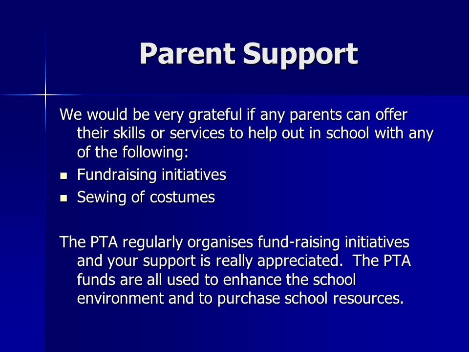 Parent Support We would be very grateful if any parents can offer their skills or services to help out in school with any of the following:
