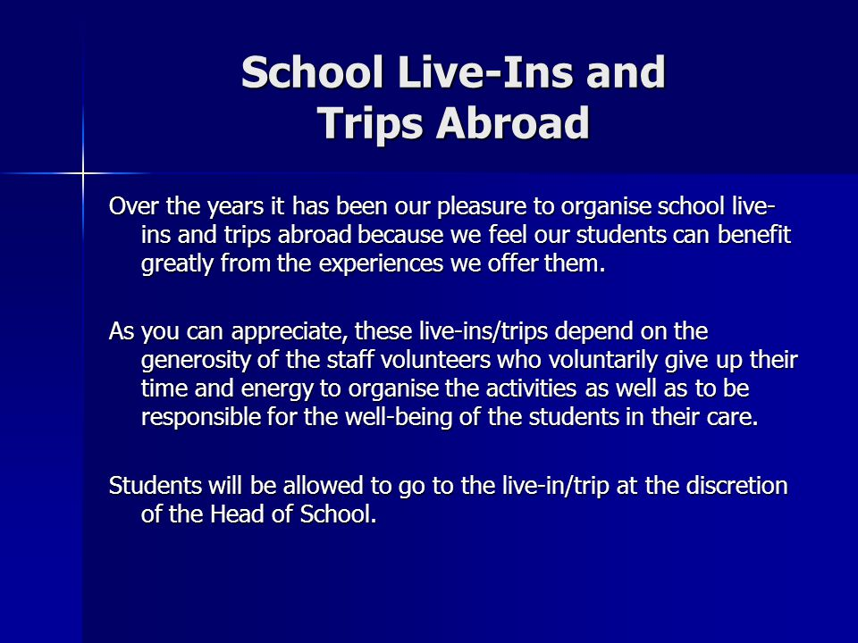 School Live-Ins and Trips Abroad