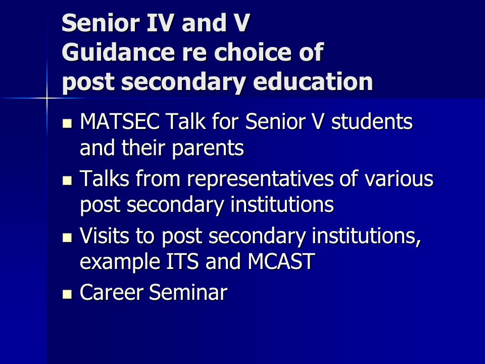 Senior IV and V Guidance re choice of post secondary education
