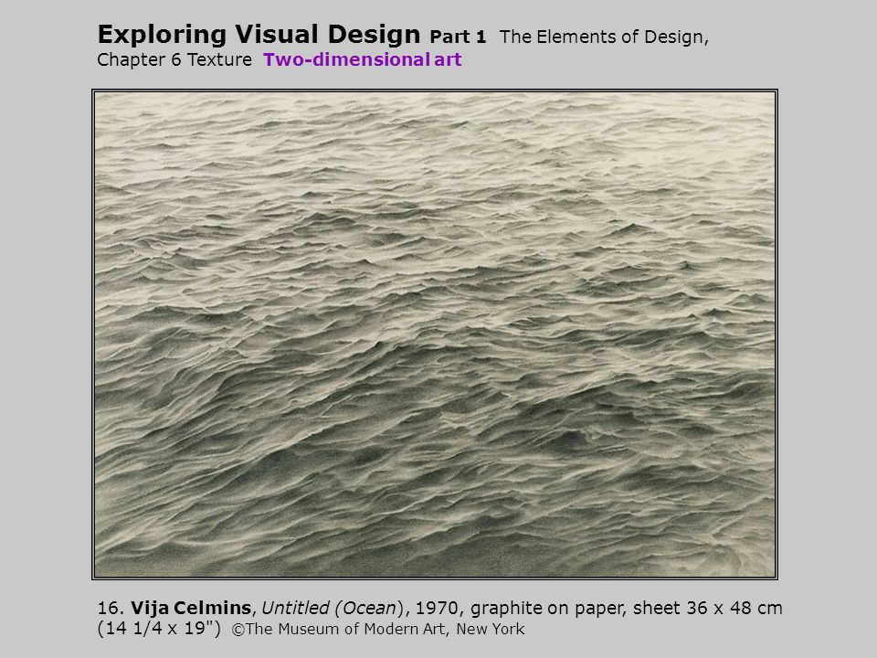 Exploring Visual Design Part 1 The Elements of Design, Chapter 6 Texture Two-dimensional art