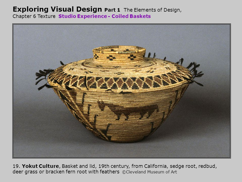 Exploring Visual Design Part 1 The Elements of Design, Chapter 6 Texture Studio Experience - Coiled Baskets