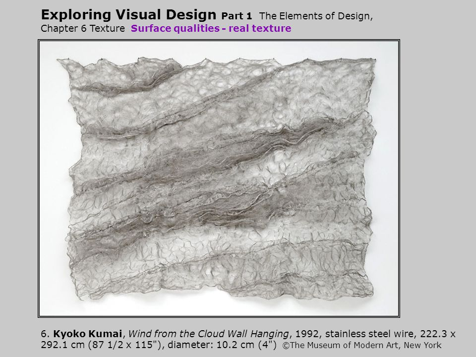 Exploring Visual Design Part 1 The Elements of Design, Chapter 6 Texture Surface qualities - real texture