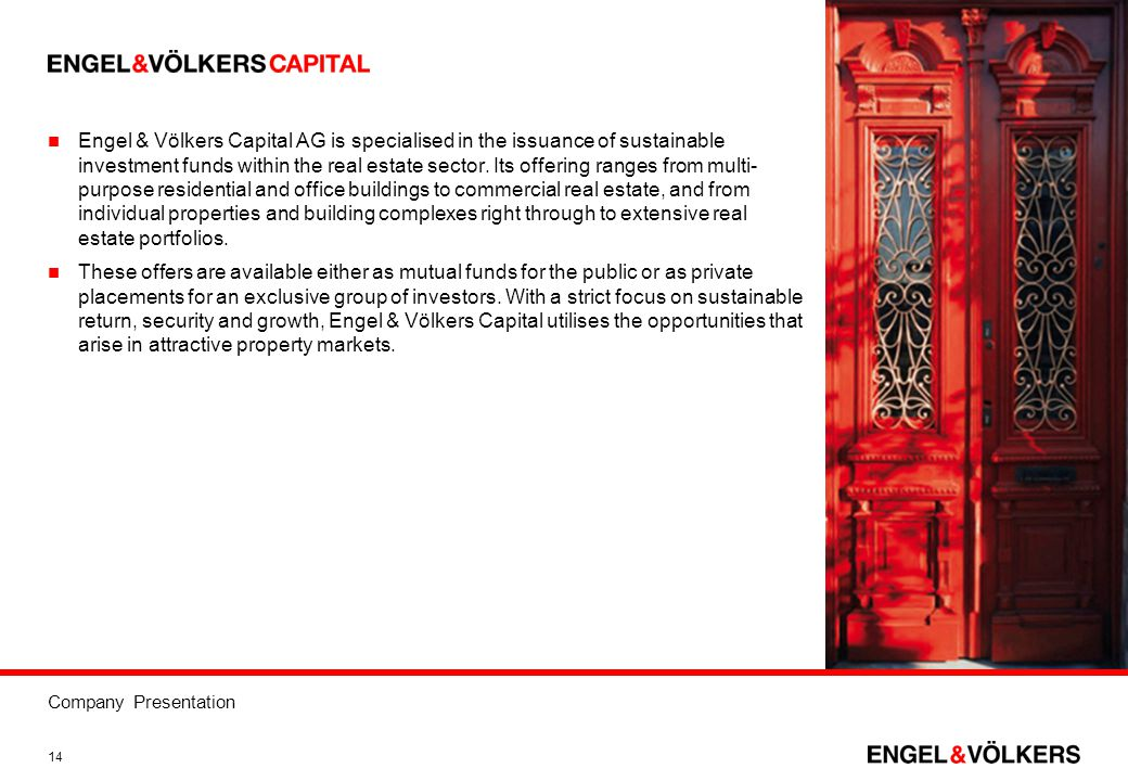 Engel & Völkers Capital AG is specialised in the issuance of sustainable investment funds within the real estate sector. Its offering ranges from multi-purpose residential and office buildings to commercial real estate, and from individual properties and building complexes right through to extensive real estate portfolios.