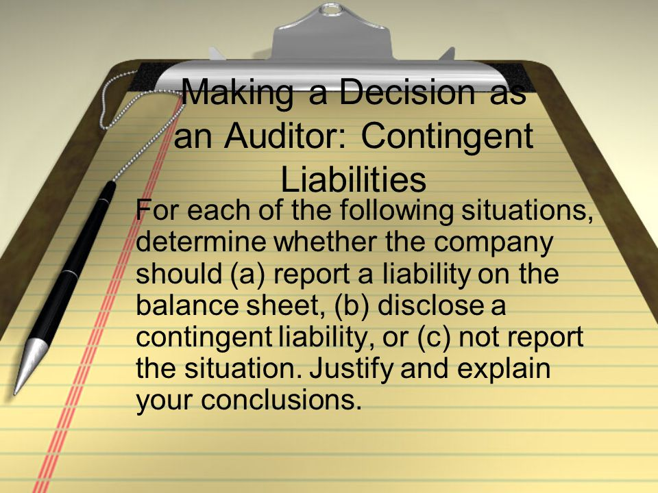 Making a Decision as an Auditor: Contingent Liabilities
