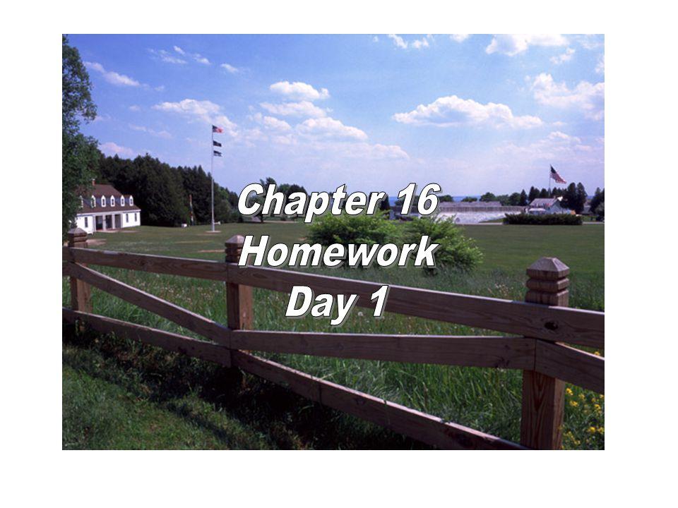 Chapter 16 Homework Day 1