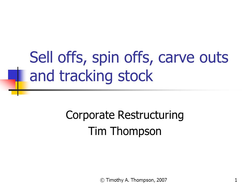 Sell offs, spin offs, carve outs and tracking stock