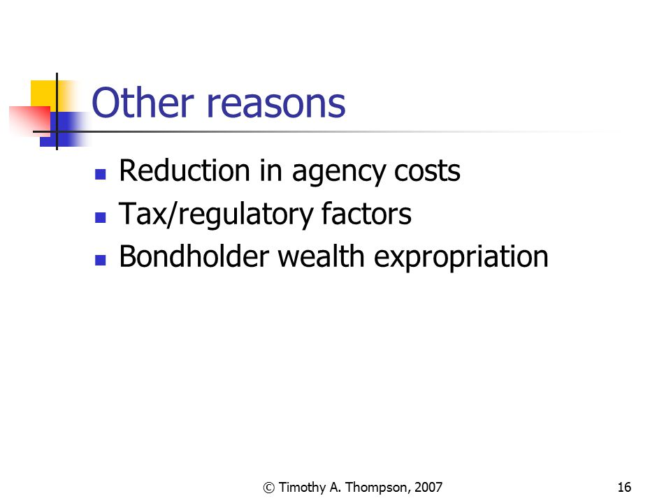 Other reasons Reduction in agency costs Tax/regulatory factors
