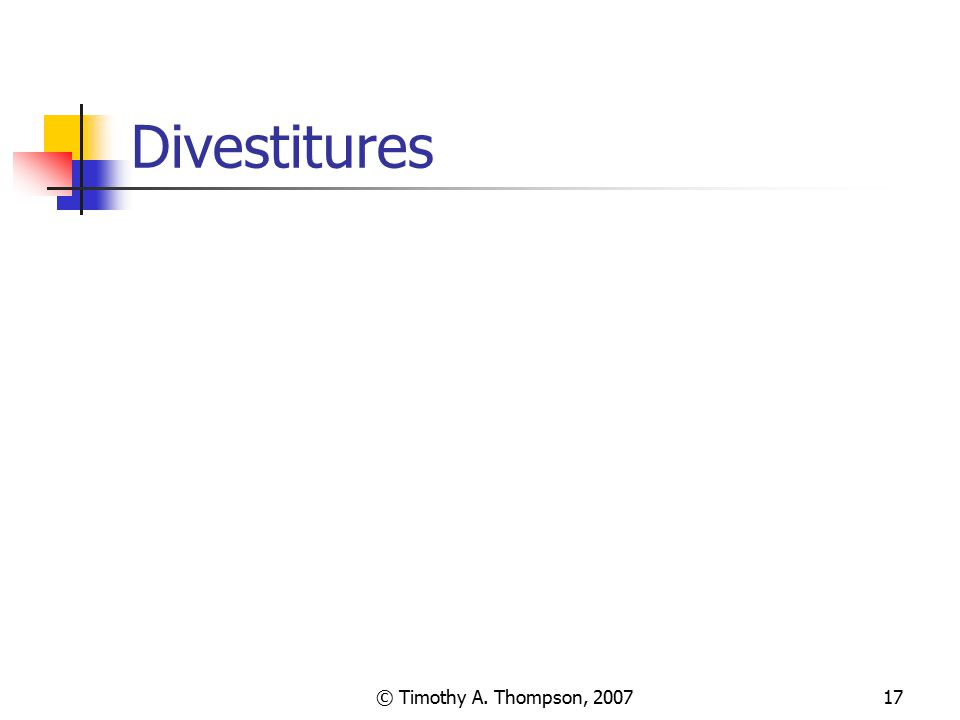 Divestitures © Timothy A. Thompson, 2007