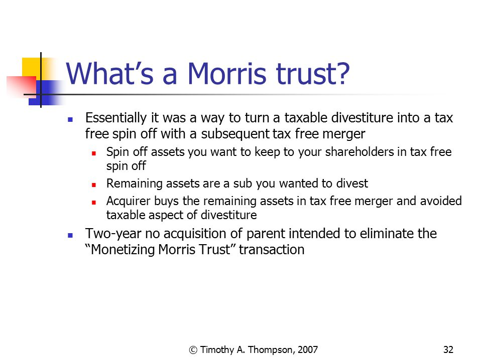 What's a Morris trust Essentially it was a way to turn a taxable divestiture into a tax free spin off with a subsequent tax free merger.