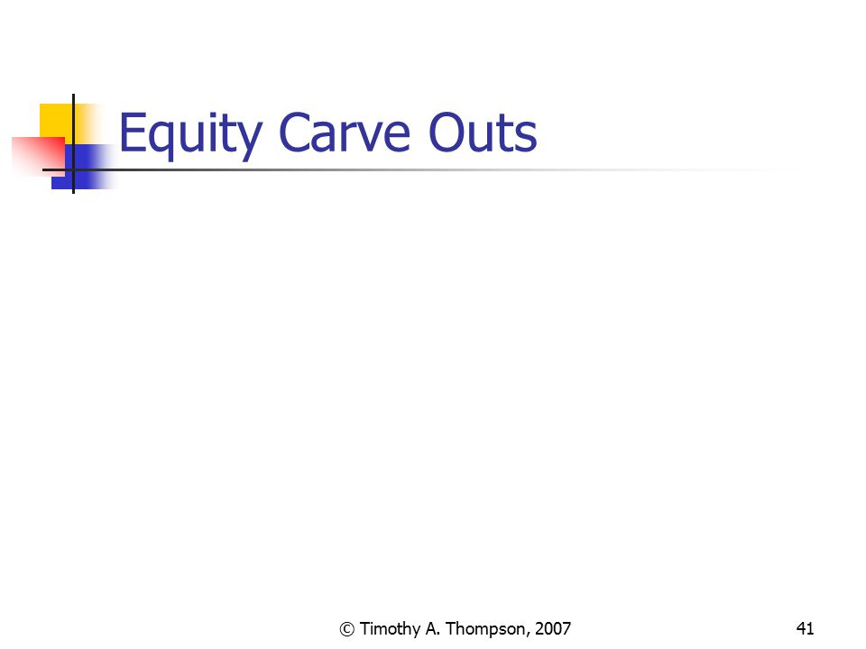 Equity Carve Outs © Timothy A. Thompson, 2007