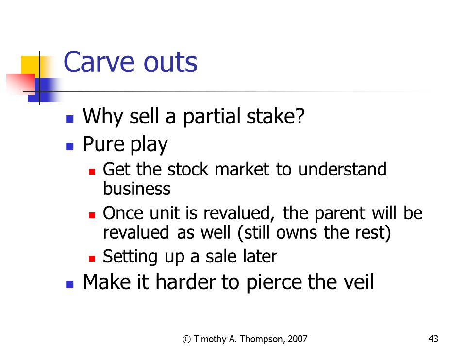Carve outs Why sell a partial stake Pure play