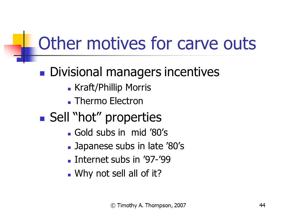 Other motives for carve outs