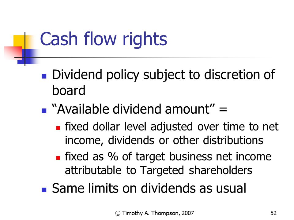 Cash flow rights Dividend policy subject to discretion of board