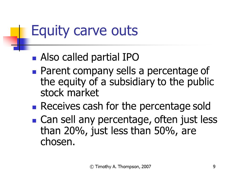 Equity carve outs Also called partial IPO