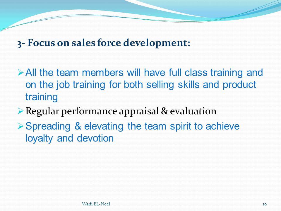 3- Focus on sales force development: