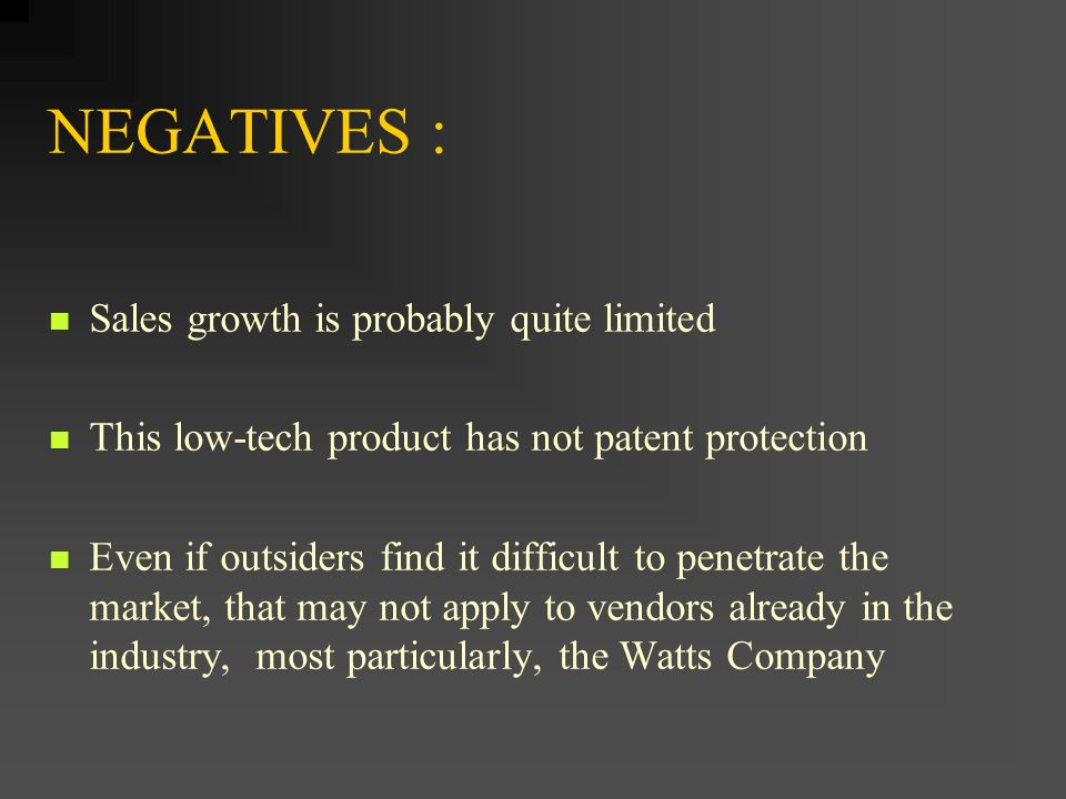 NEGATIVES : Sales growth is probably quite limited