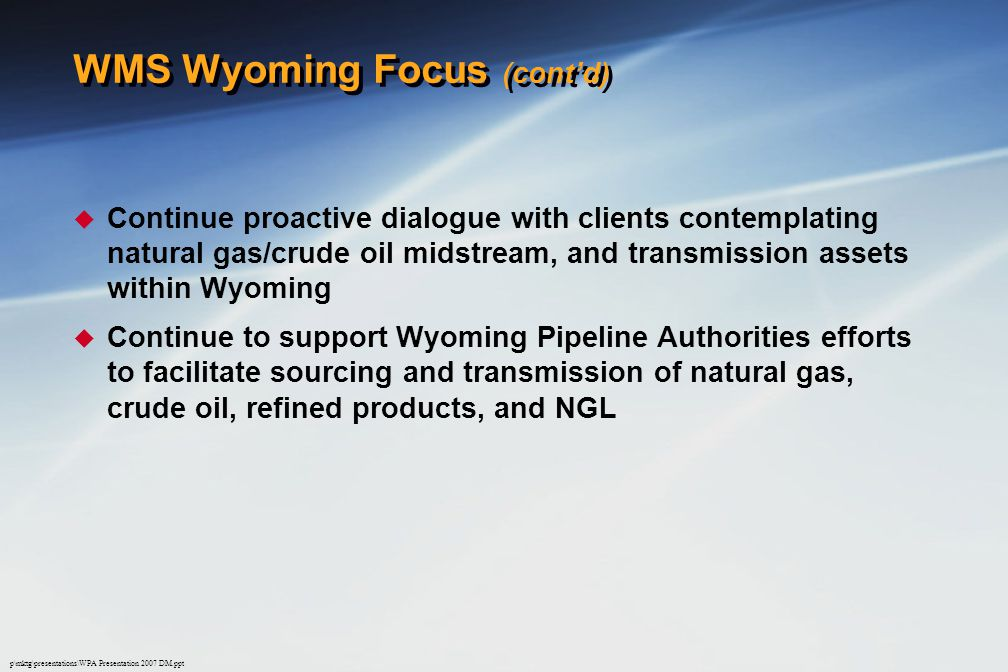 WMS Wyoming Focus (cont'd)
