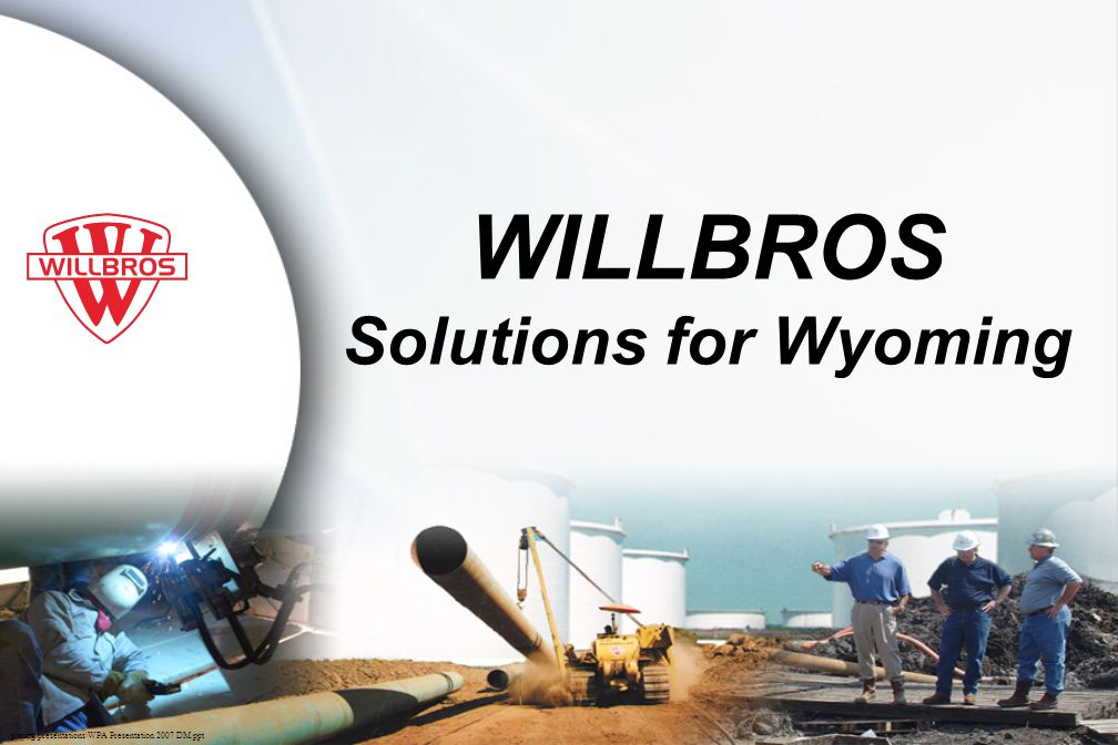 WILLBROS Solutions for Wyoming