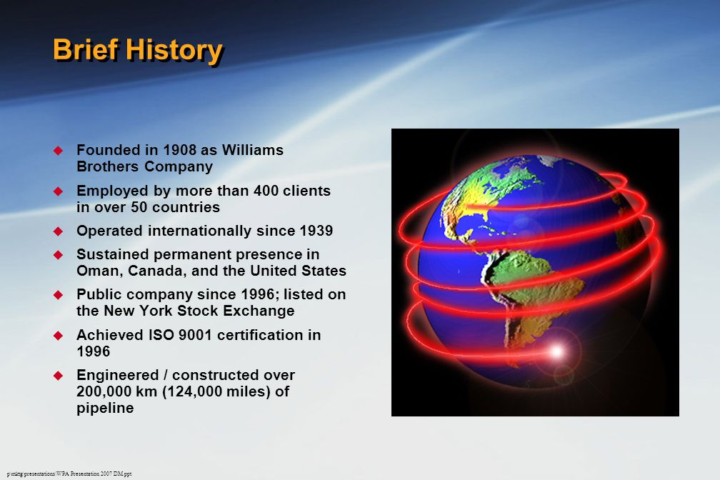 Brief History Founded in 1908 as Williams Brothers Company