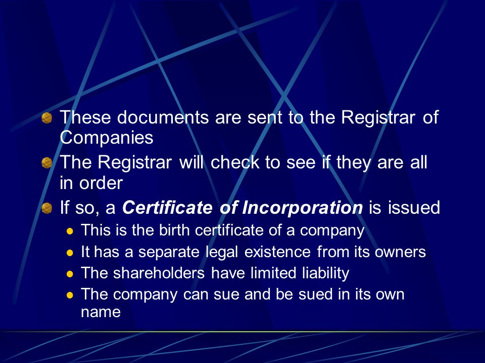 These documents are sent to the Registrar of Companies