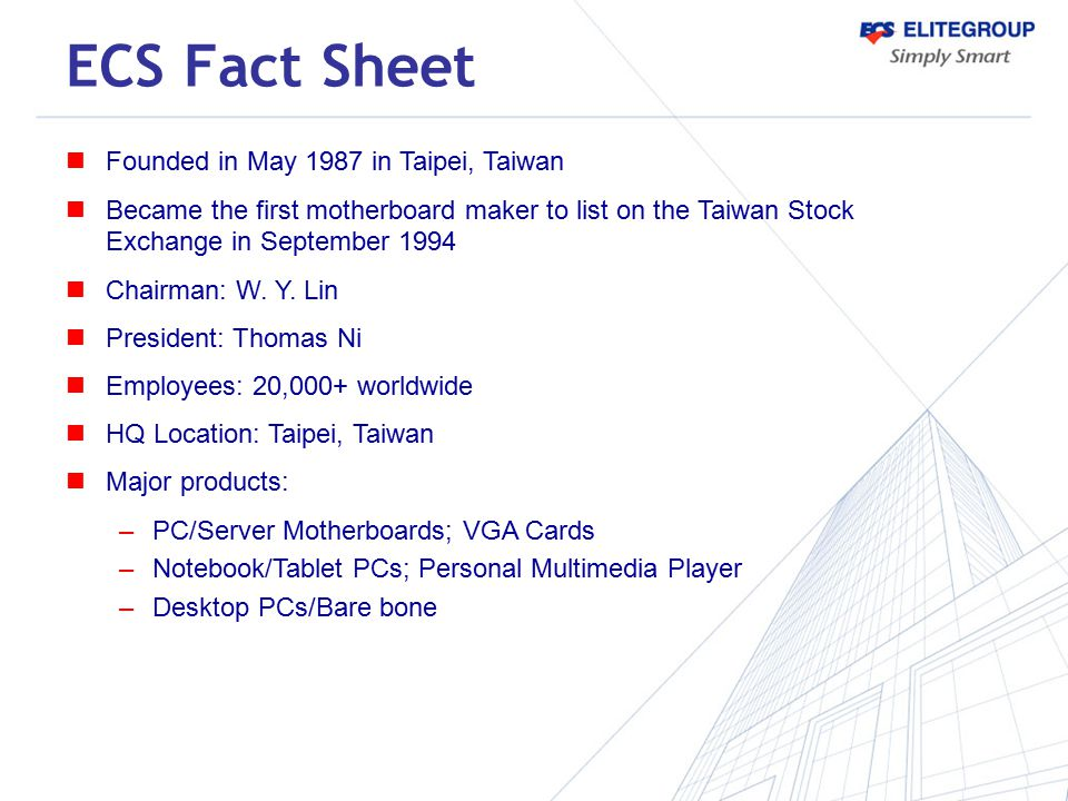ECS Fact Sheet Founded in May 1987 in Taipei, Taiwan