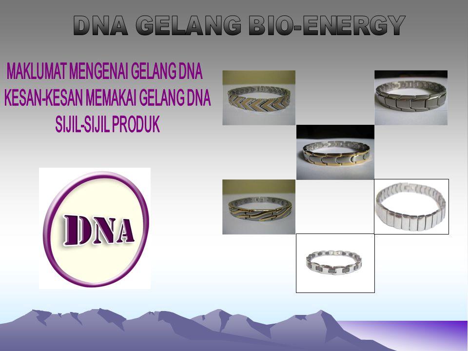 MAKLUMAT MENGENAI GELANG DNA KESAN-KESAN MEMAKAI GELANG DNA