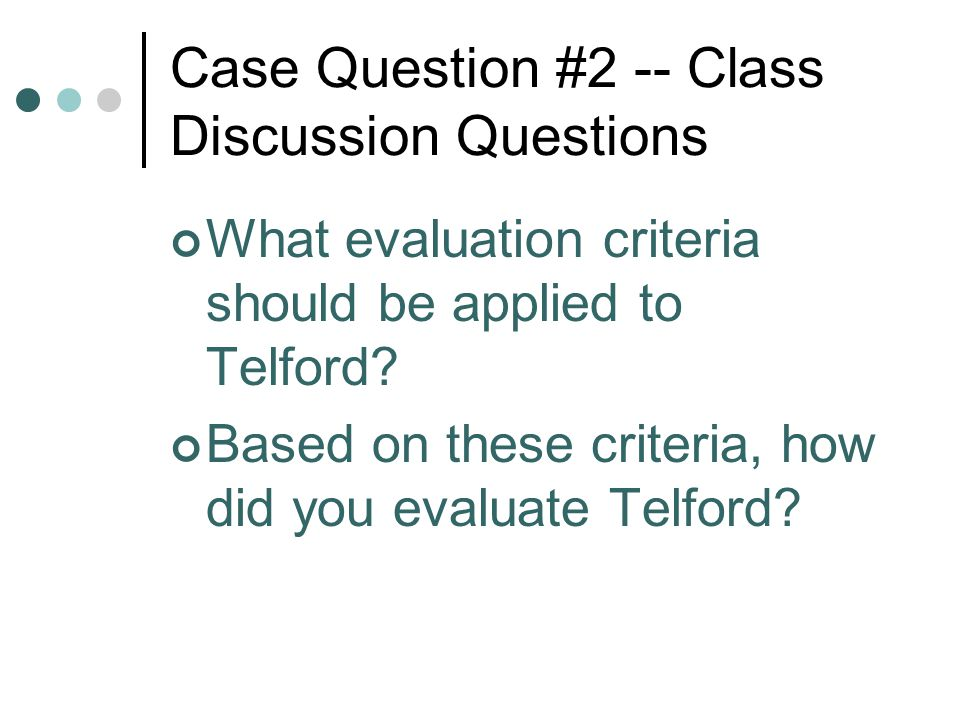 Case Question #2 -- Class Discussion Questions