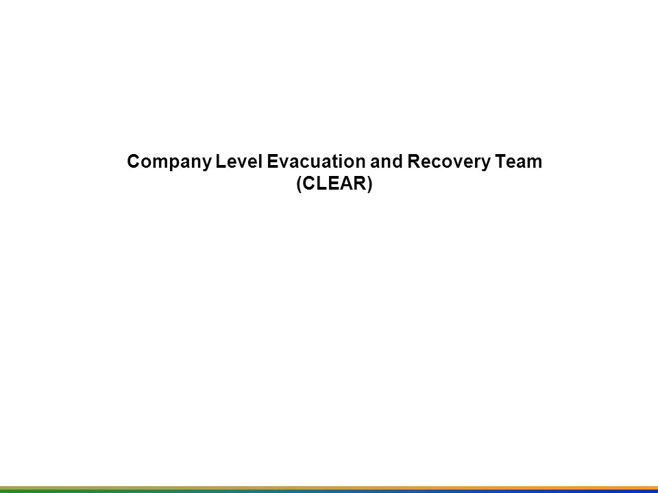 Company Level Evacuation and Recovery Team (CLEAR)