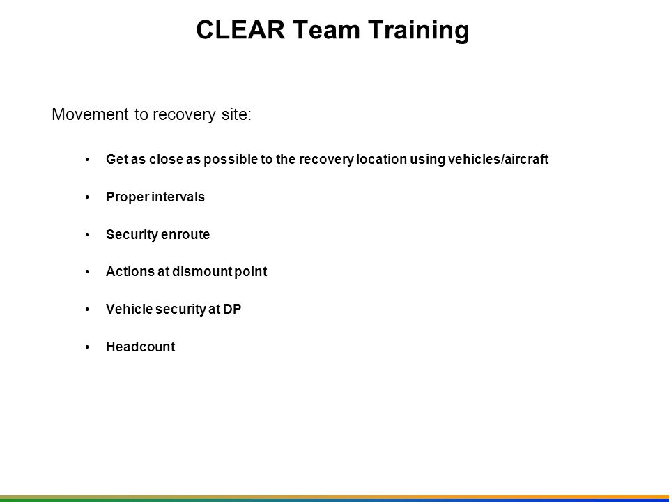 CLEAR Team Training Movement to recovery site: