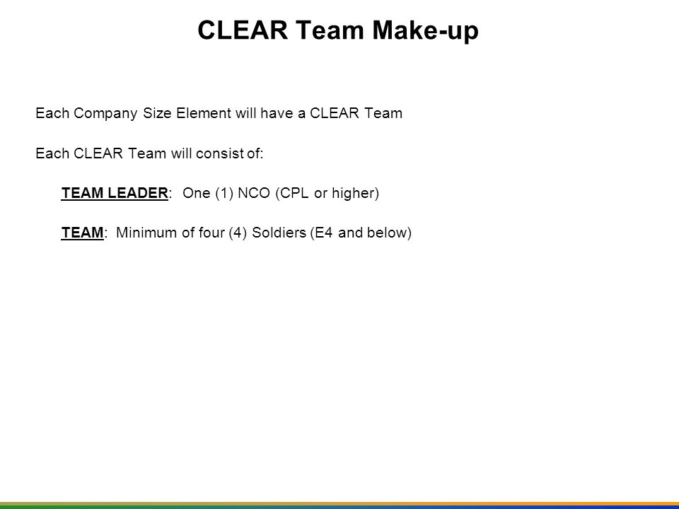 CLEAR Team Make-up Each Company Size Element will have a CLEAR Team