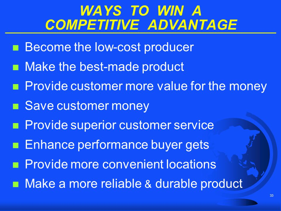 WAYS TO WIN A COMPETITIVE ADVANTAGE