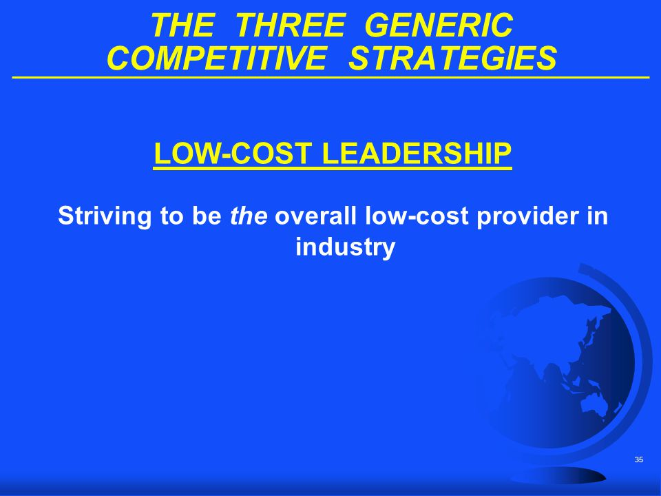 THE THREE GENERIC COMPETITIVE STRATEGIES