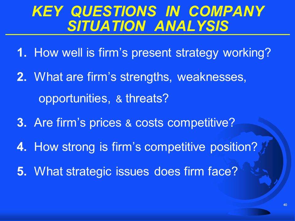 KEY QUESTIONS IN COMPANY SITUATION ANALYSIS