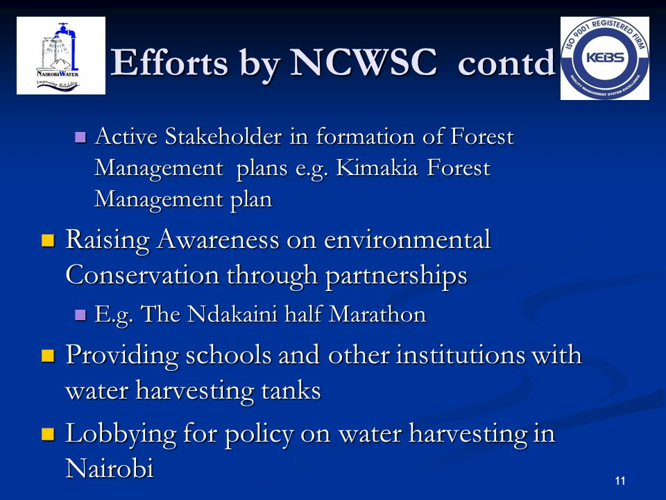 Efforts by NCWSC contd Active Stakeholder in formation of Forest Management plans e.g. Kimakia Forest Management plan.