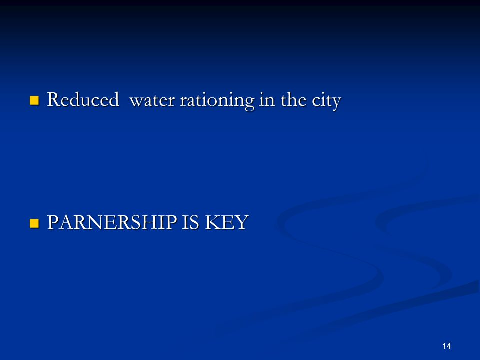 Reduced water rationing in the city