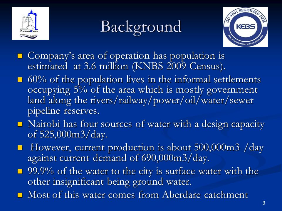 Background Company's area of operation has population is estimated at 3.6 million (KNBS 2009 Census).
