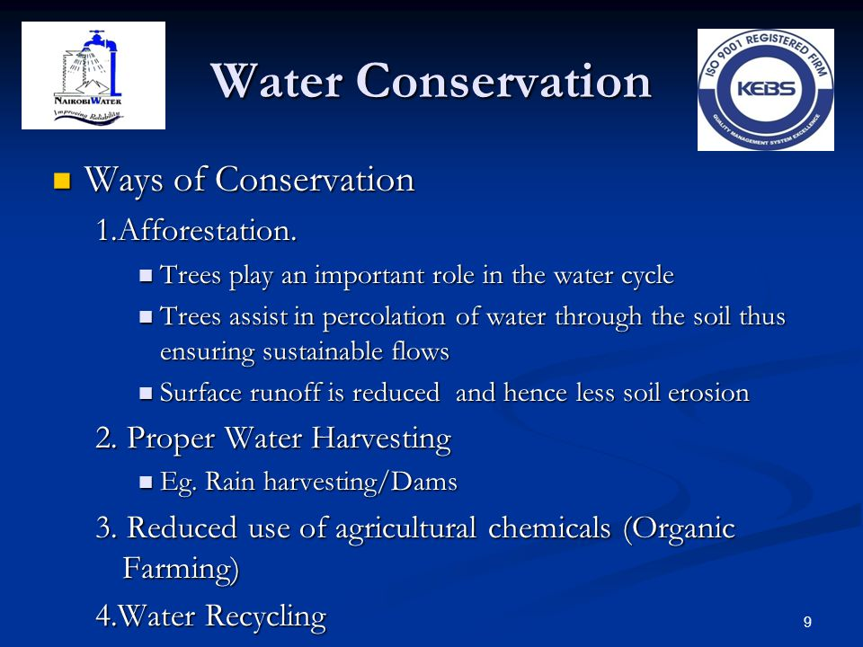 Water Conservation Ways of Conservation 1.Afforestation.