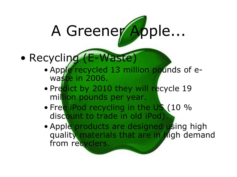 A Greener Apple... Recycling (E-Waste)