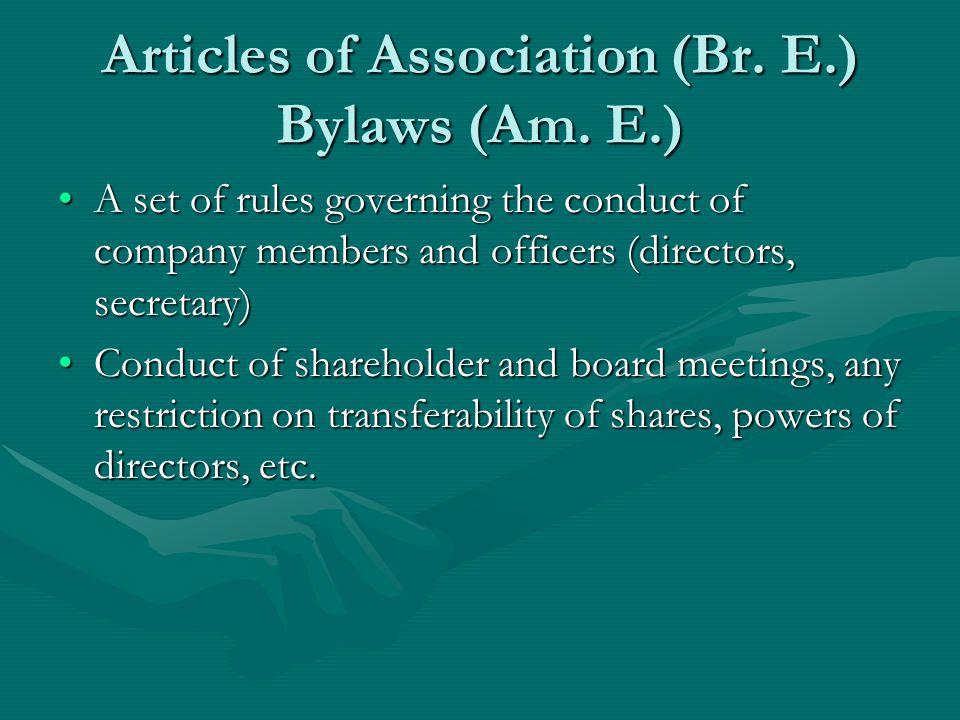 Articles of Association (Br. E.) Bylaws (Am. E.)