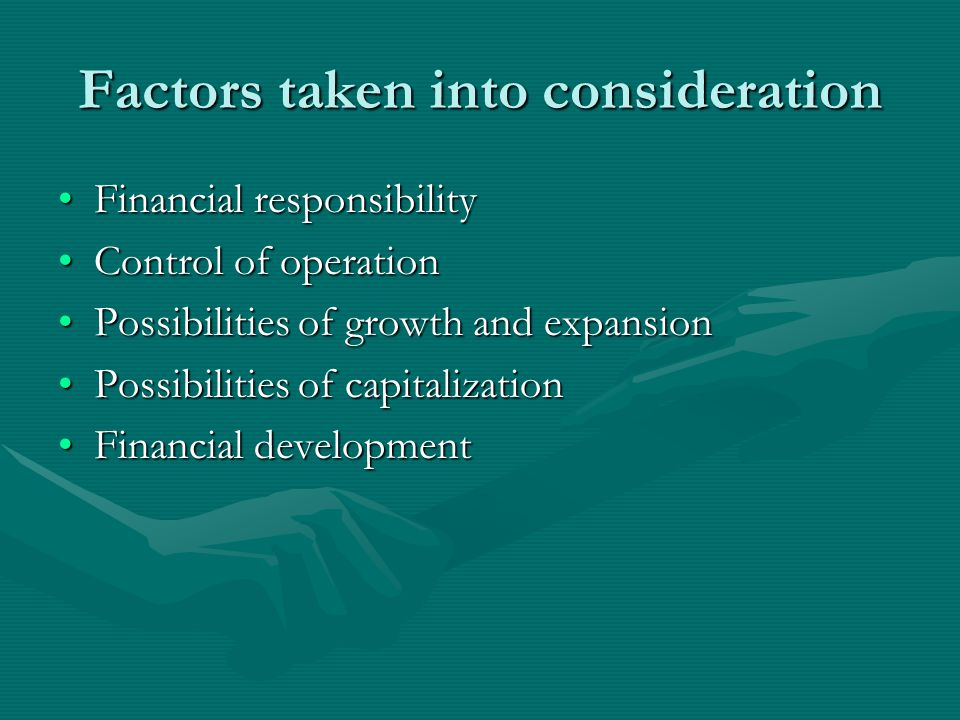 Factors taken into consideration