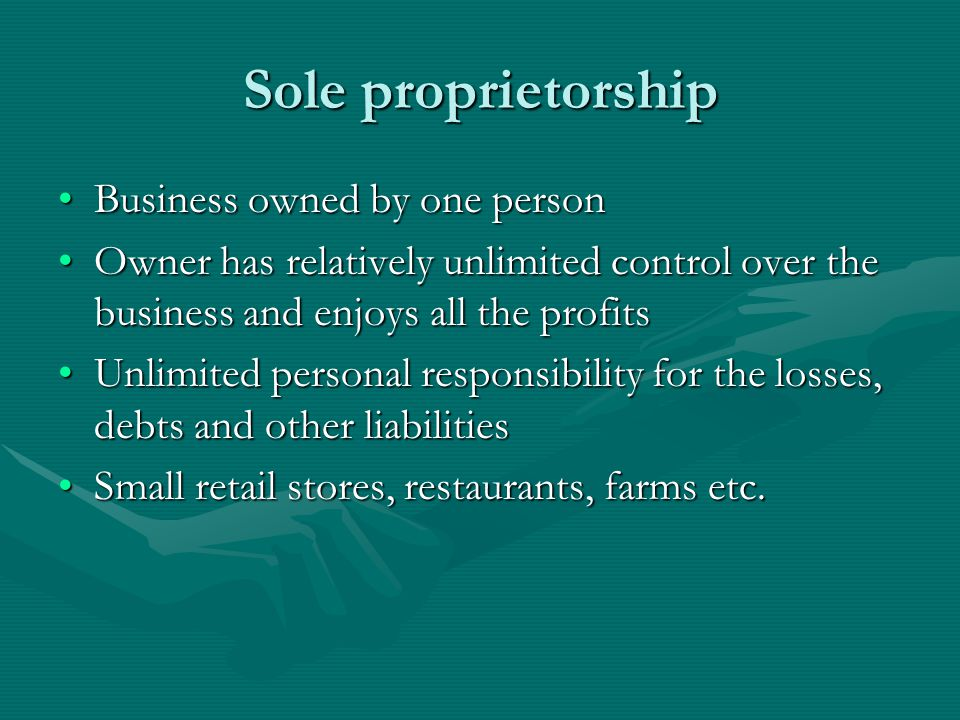 Sole proprietorship Business owned by one person