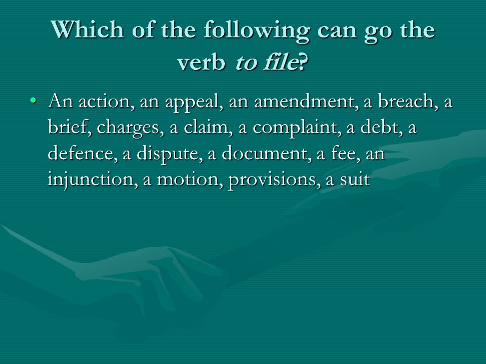 Which of the following can go the verb to file