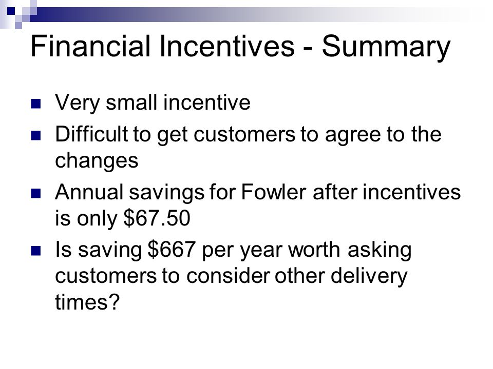 Financial Incentives - Summary