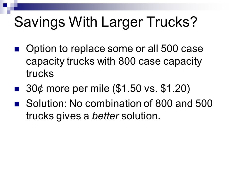 Savings With Larger Trucks