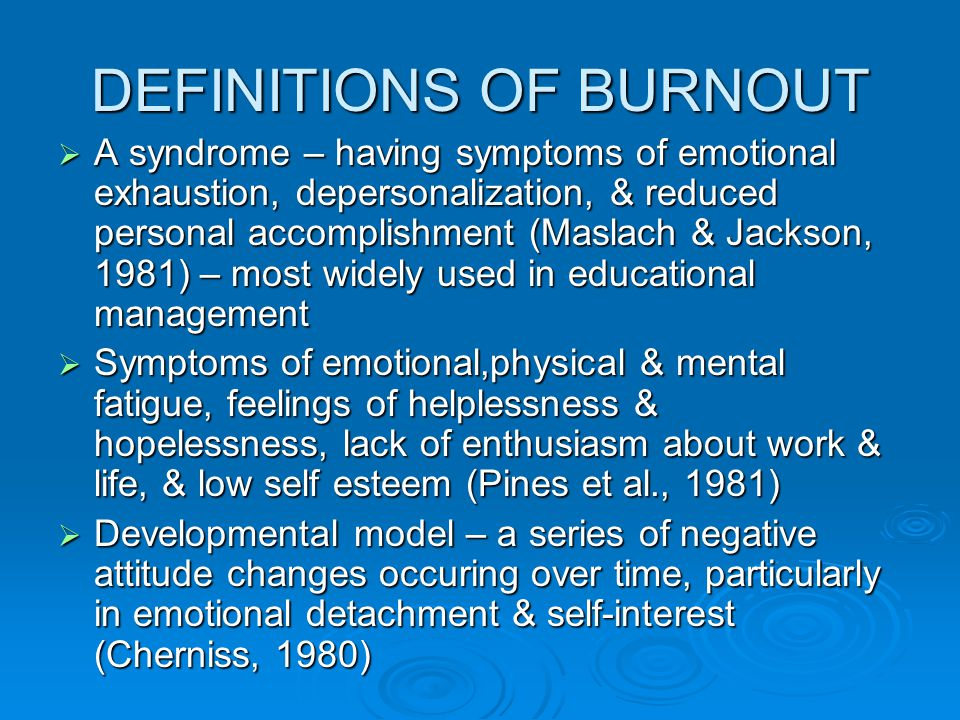 DEFINITIONS OF BURNOUT