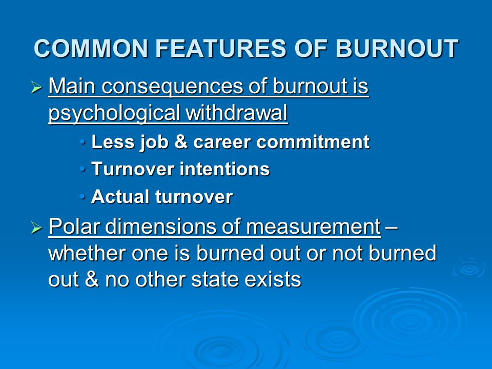 COMMON FEATURES OF BURNOUT
