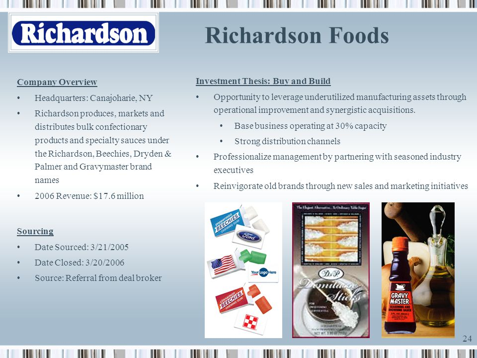 Richardson Foods Company Overview Investment Thesis: Buy and Build