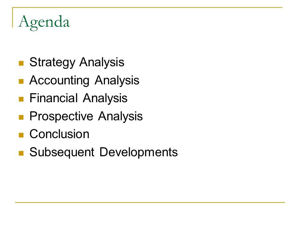 Agenda Strategy Analysis Accounting Analysis Financial Analysis