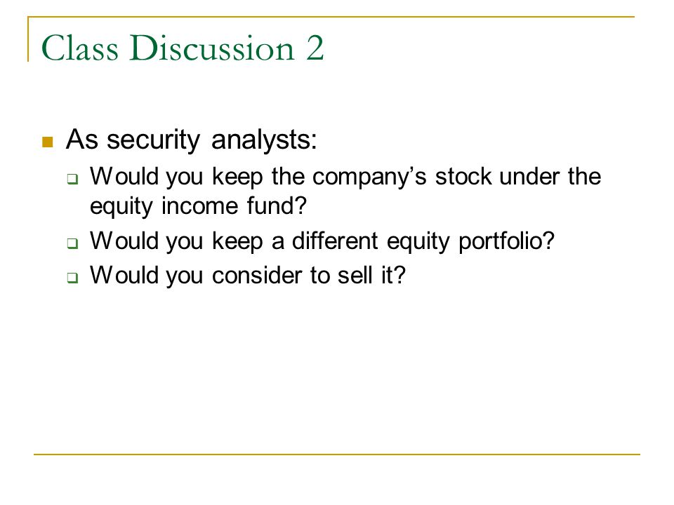 Class Discussion 2 As security analysts: